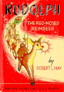 Rudolph first appeared in a 1939 booklet written by Robert L. May and published by Montgomery Ward.